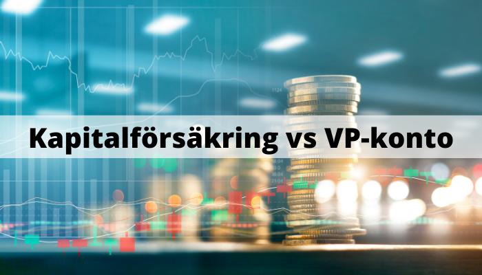 Kapitalförsäkring vs VP