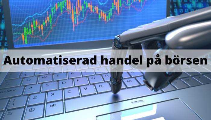 Automatiserad handel, robothandel & algo-handel på börsen