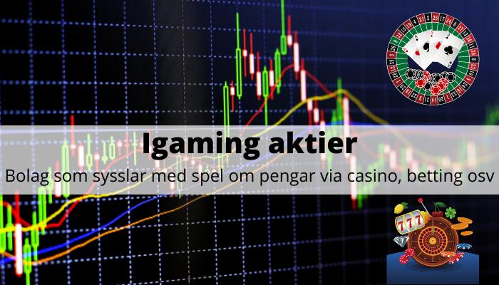 Igaming aktier - casino, betting, spel