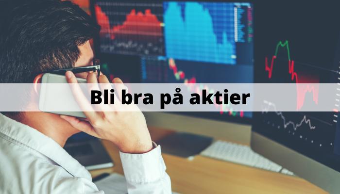 Bli bra på aktier