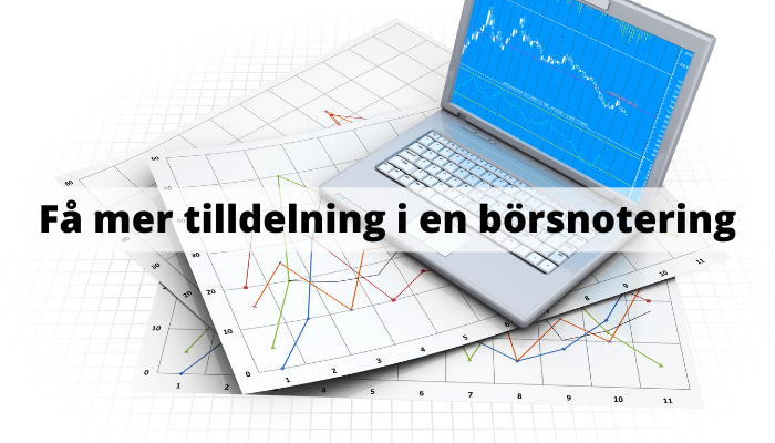 Få mer tilldelning i en börsnotering - IPO / Nyintroduktion