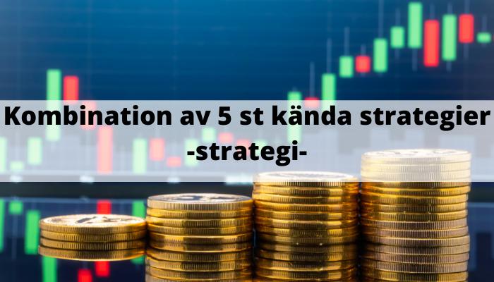 Kombination av 5 st kända aktiestrategier