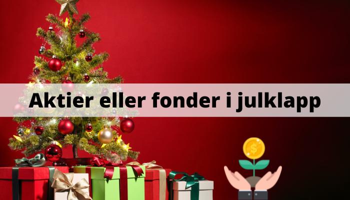 Ge bort aktier eller fonder i julklapp